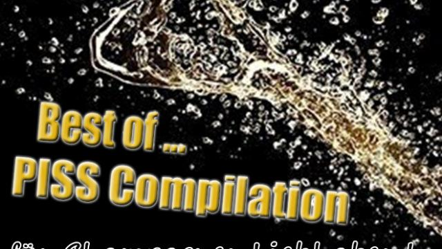 Video: Best of…  PISS Compilation – für Champagner Liebhaber! – 7:07 Minuten